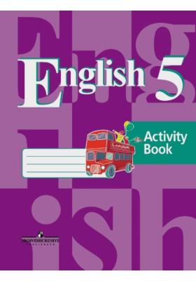 English 5. Activity Book = Английский язык. Рабочая тетрадь. 5 класс : Пособие для учащихся общеобразовательных организаций