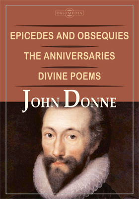 Epicedes and Obsequies. The Anniversaries. Divine Poems