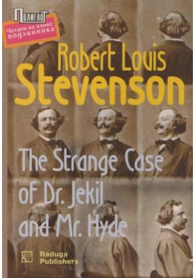Странный случай с доктором Джекилем и мистером Хайдом = The Strange Case of Dr. Jekil and Mr. Hyde : Повесть. На английском языке