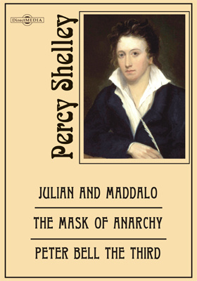 Julian and Maddalo. The Mask of Anarchy. Peter Bell the Third