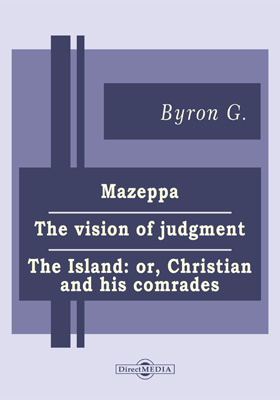 Mazeppa. The Vision of Judgment. The Island; or, Christian and His Comrades