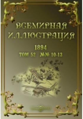 Всемирная иллюстрация: журнал. 1894. Т. 52, №№ 10-13