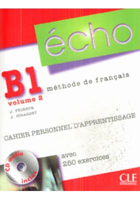 ?cho B1, volume 2, m?thode de fran?ais. Cahier personnel d'apprentissage : Livre de l'?l?ve + Corrig?s et Transcriptions + CD (audio)