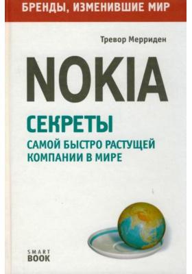 Nokia. Секреты самой быстро растущей компании в мире = Business the Nokia Way - Secrets of the World's Fastest Moving Company