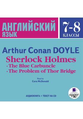 Английский язык. 7–8 классы. Дойль А.К. Шерлок Холмс. Голубой карбункул