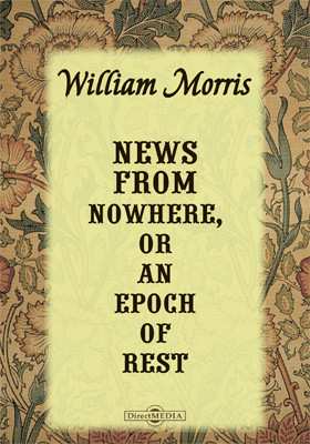 News from Nowhere, or An Epoch of Rest