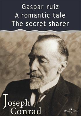 Gaspar Ruiz. A Romantic Tale. The Secret Sharer