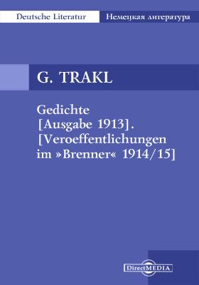 Gedichte [Ausgabe 1913]. [Veroeffentlichungen im »Brenner« 1914/15]