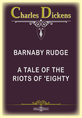 Barnaby Rudge. A Tale of the Riots of 'Eighty