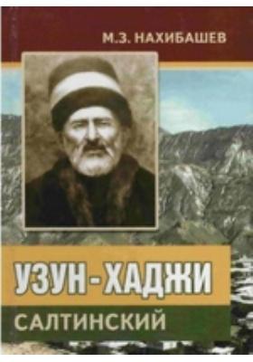 Узун-Хаджи Салтинский: научно-популярное издание