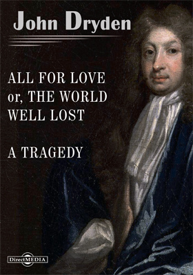 All for Love or, The World well lost. A Tragedy