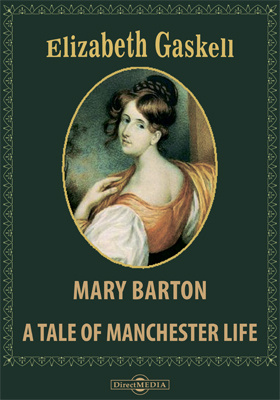 Mary Barton. A Tale of Manchester Life