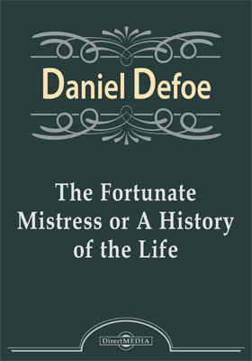 The Fortunate Mistress or A History of the Life