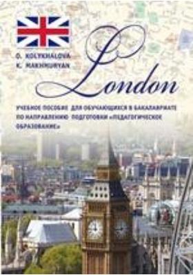 London : для обучающихся в бакалавриате по направлению подготовки «Педагогическое образование»: учебное  пособие