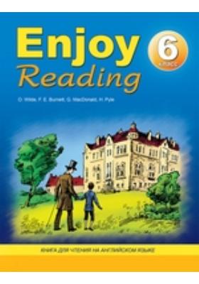 Enjoy Reading. Книга для чтения на английском языке в 6-м классе общеобразовательных учреждений