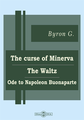 The Curse of Minerva. The Waltz. Ode to Napoleon Buonaparte. Hebrew Melodies. Ode on Venice