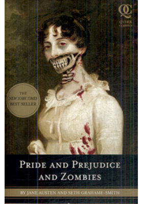 Pride and Prejudice and Zombies : The Classic Regency Romance - Now with Ultraviolent Zombie Mayhem!